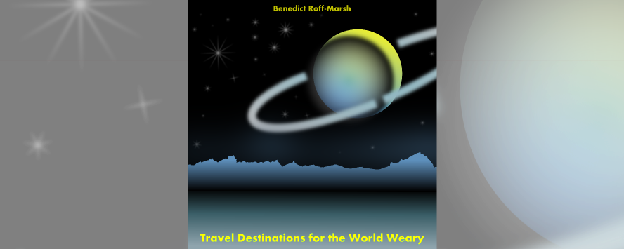 Travel Destinations for the World Weary