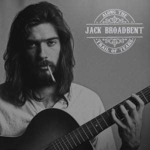 Jack Broadbent - Trail of Tears