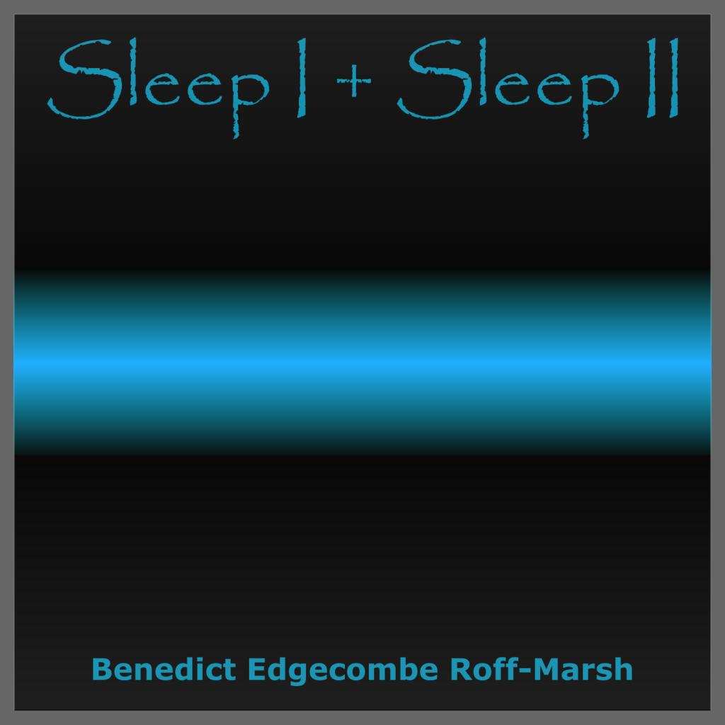 Sleep I + II
